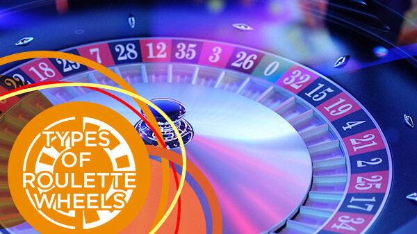 types of roulette wheels